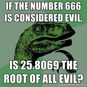 philosoraptor 666 root of all evil